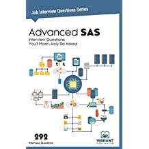 Advanced SAS Interview Questions You'll Most Likely Be Asked: Volume 26 (Job Interview Questions)