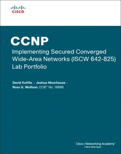 CCNP Implementing Secured Converged Wide-Area Networks (ISCW 642-825) Lab Portfolio (Cisco Networking Academy) (Cisco Networking Academy Program) por David Kotfila