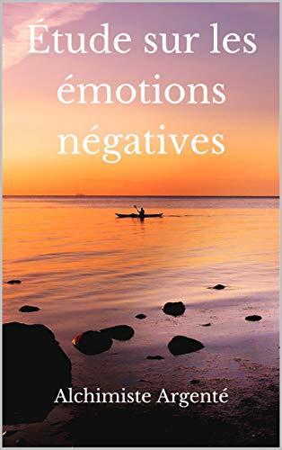 Couverture du livre Étude sur les émotions négatives
