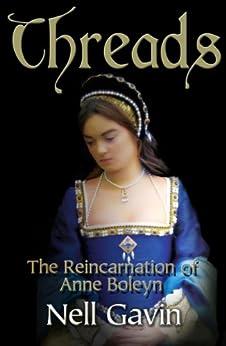 Threads: The Reincarnation of Anne Boleyn by [Gavin, Nell]
