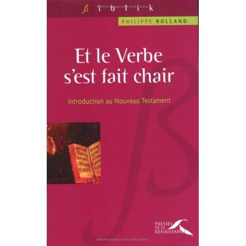 ' Et le verbe s'est fait chair ' : Introduction au Nouveau Testament