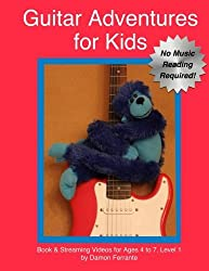 Guitar Adventures for Kids, Level 1: Fun, Step-By-Step, Beginner Lesson Guide to Get You Started (Book & Streaming Videos) by Damon Ferrante (2013-12-04)
