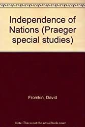 Independence of Nations (Praeger special studies) by David Fromkin (1982-01-26)