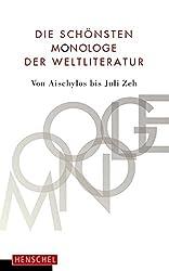 Die schönsten Monologe der Weltliteratur: Von Aischylos bis Juli Zeh