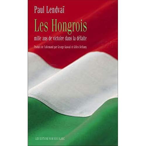 Les Hongrois : Mille ans d'histoire