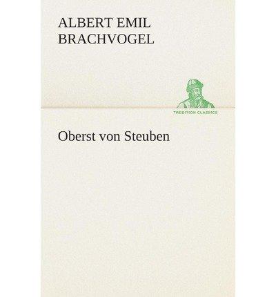 OBERST VON STEUBEN (GERMAN) BY BRACHVOGEL, ALBERT EMIL (AUTHOR)PAPERBACK