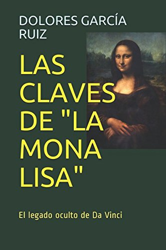 LAS CLAVES DE LA MONA LISA: El legado oculto de Da Vinci