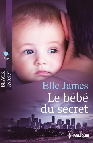 Le bébé du secret (Black Rose) par Elle James