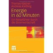 Energie in 60 Minuten: Ein Reiseführer durch die Stromwirtschaft