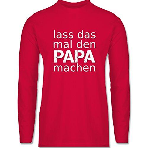 Shirtracer Vatertag - Lass Das Mal Den Papa Machen - Herren Langarmshirt Rot
