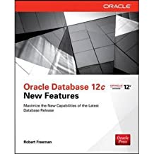 [(Oracle Database 12c New Features)] [ By (author) Robert G. Freeman ] [February, 2014]