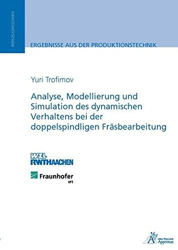 Analyse, Modellierung und Simulation des dynamischen Verhaltens bei der doppelspindligen Fräsbearbeitung