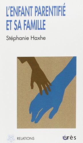 L'enfant parentifié et sa famille par Stéphanie Haxhe