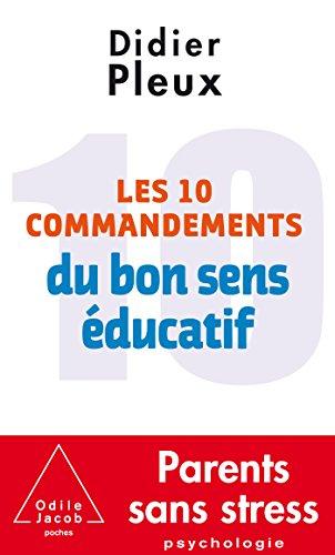 Les 10 Commandements du bon sens ducatif