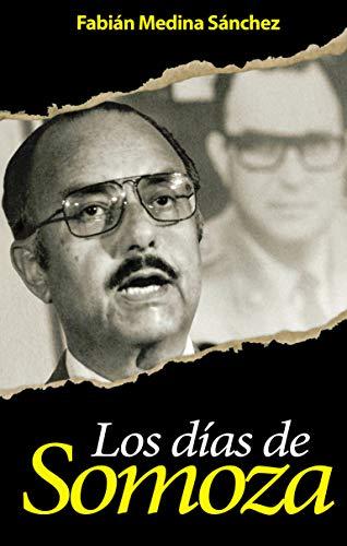 Los Días de Somoza por Fabián Medina Sánchez