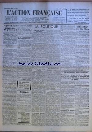 ACTION FRANCAISE (L') [No 137] du 17/05/1934 - A QUOI BON CHANGER DE POURRIS ? PAR LEON DAUDET - A LA COMMISSION DES FUSILLEURS PAR M. PICOT DE PLEDRAN - LA POLITIQUE - LA POURSUITE DES VOLEURS, ON TIRE A BLANC - MAIS L'ON A PEUR DE TUER LES TUEURS - LA DIVERSION - DIFFICULTES - LE MINIMUM A EXIGER - PEYCELON ET COMPAGNIE PAR CHARLES MAURRAS - HISTOIRE DE ROLLON PAR J. B. - A LA COMMISSION DES VOLEURS - BONNAURE NE VEUT PAS TOUT DIRE. MAIS, EN DEPIT DE SES RETICENCES, par Collectif