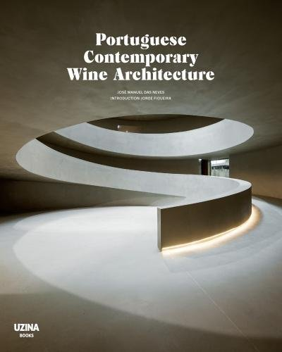 Portuguese Contemporary Wine Architecture por Jose Manuel Neves