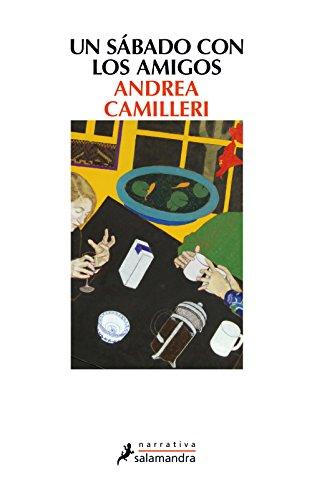 Un sábado con los amigos (Narrativa) por Andrea Camilleri