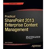 [(Practical SharePoint 2013 Enterprise Content Management )] [Author: Steve Goodyear] [Dec-2013]
