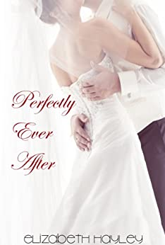 Perfectly Ever After: Pieces Series 3 by [Hayley, Elizabeth]