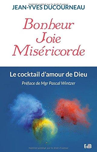 Bonheur, joie, misricorde : Le cocktail d'amour de Dieu