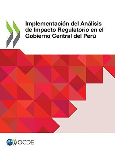 Implementación del Análisis de Impacto Regulatorio en el Gobierno Central del Perú
