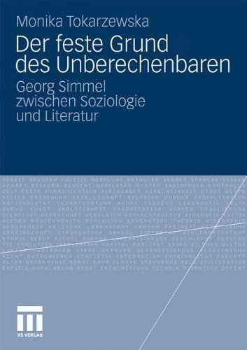 Der feste Grund des Unberechenbaren: Georg Simmel zwischen Soziologie und Literatur