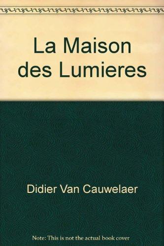 La Maison des Lumières : Texte intégral