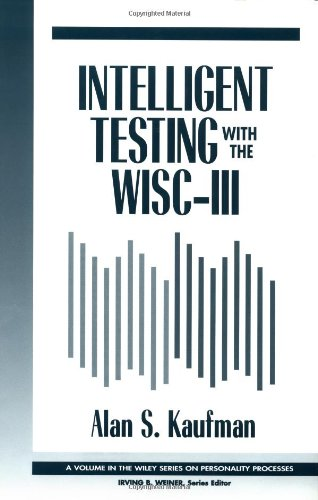 Intelligent Testing with the WISC-III (Wiley Series on Personality Processes)