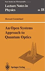 An Open Systems Approach to Quantum Optics: Lectures Presented at the Universite Libre de Bruxelles, October 28 to November 4, 1991