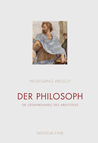 Der Philosoph: Die Gedankenwelt des Aristoteles