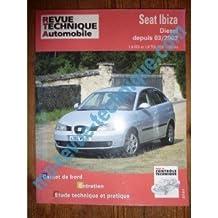 RRTA0660.1 REVUE TECHNIQUE AUTOMOBILE SEAT IBIZA Diesel depuis 03/2002 1.9 SDi et 1.9 TDi 100cv et 130cv