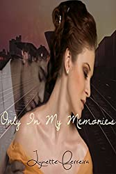 Only in My Memories: Metaphysical Romance