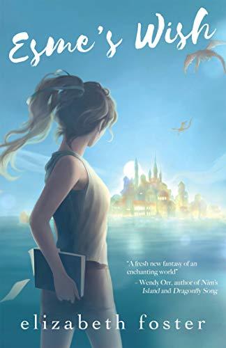Esme's Wish (Esme Trilogy Book 1) by [Foster, Elizabeth]
