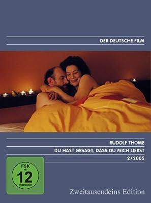 Du hast gesagt, dass Du mich liebst - Zweitausendeins Edition Deutscher Film 2/2005