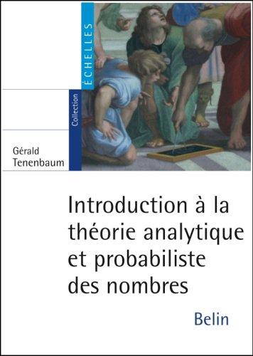 Introduction à la théorie analytique et probabiliste des nombres par Gérald Tenenbaum