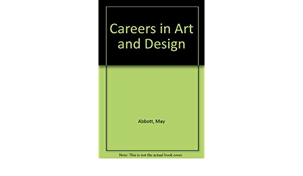 Careers in Art and Design: Amazon co uk: May Abbott