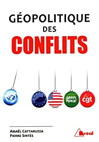 Géopolitique des conflits par Amaël Cattaruzza