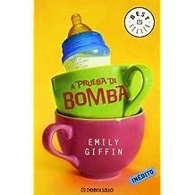 A prueba de bomba (BEST SELLER) de Giffin, Emily (2007) Tapa blanda