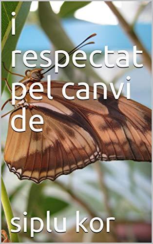 i respectat pel canvi de (Catalan Edition)