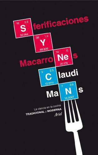 Sferificaciones y macarrones : la ciencia en la cocina tradicional y moderna por Claudi Mans Teixidó