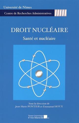 Droit nucléaire - Santé et nucléaire par sous la direction de Jean-Marie PONTIER et Emmanuel ROUX