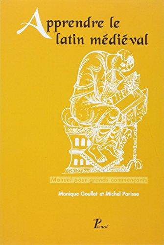 Apprendre le latin médiéval : Manuel pour grands commençants par Monique Goullet, Michel Parisse