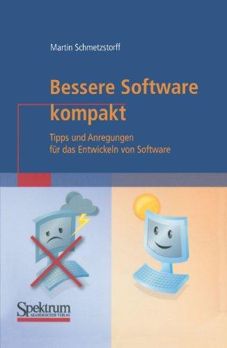 Buchcover: Bessere Software Kompakt: Tipps und Anregungen für das Entwickeln von Software (IT kompakt) (German Edition)