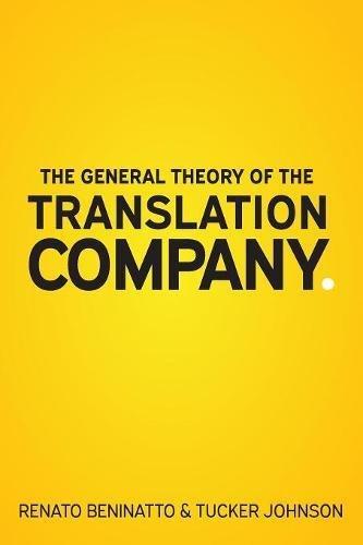The General Theory of the Translation Company por Renato Beninatto
