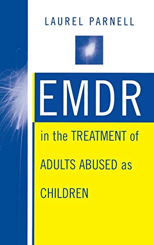 EMDR in the Treatment of Adults Abused as Children (Norton Professional Books)