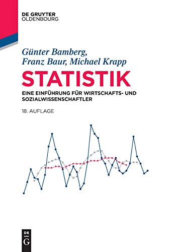 Statistik: Eine Einführung für Wirtschafts- und Sozialwissenschaftler (De Gruyter Studium)