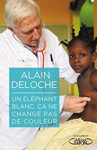 Un éléphant blanc, ça ne change pas de couleur par Alain Deloche