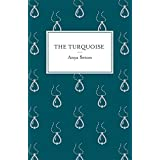 The Turquoise by Anya Seton (2014-05-22)