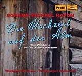 Johann Michael Haydn: Die Hochzeit auf der Alm; Der Bassgeiger zu Wörgl [Import allemand]